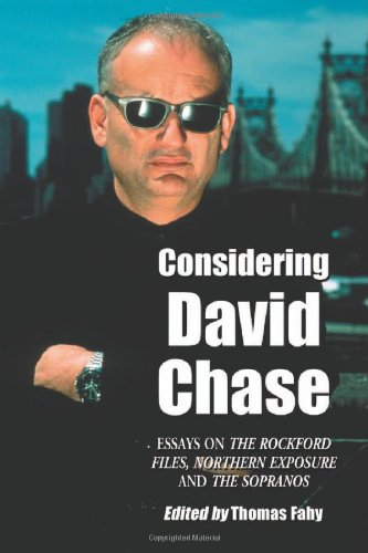 9780786432844: Considering David Chase: Essays on The Rockford Files, Northern Exposure and The Sopranos
