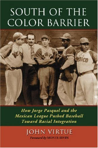 9780786432936: South of the Color Barrier: How Jorge Pasquel and the Mexican League Pushed Baseball Toward Racial Integration