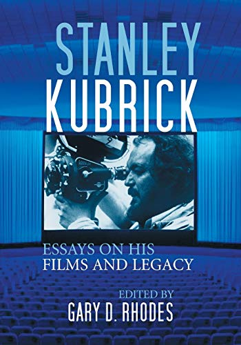 9780786432974: Stanley Kubrick: Essays on His Films and Legacy