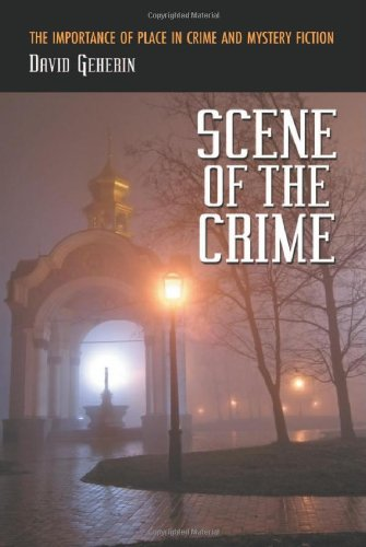 9780786432981: Scene of the Crime: The Importance of Place in Crime and Mystery Fiction