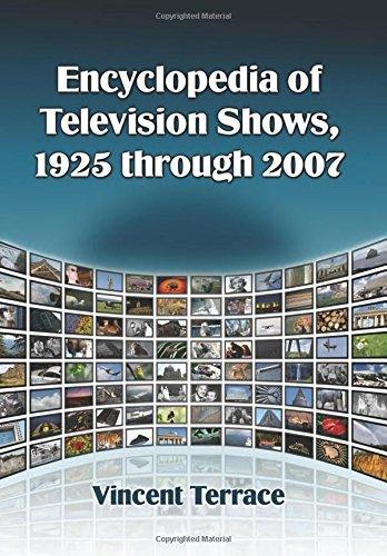 9780786433056: Encyclopedia of Television Shows, 1925 through 2007 (4 Volume Set)