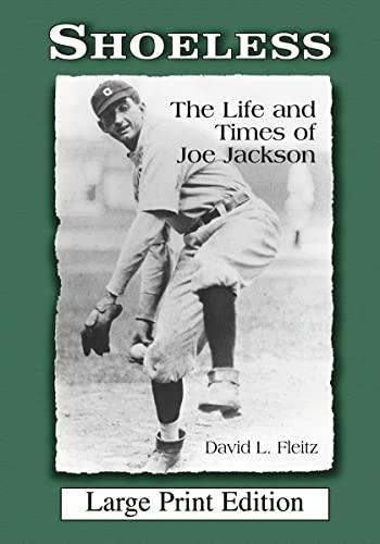 9780786433124: Shoeless: The Life and Times of Joe Jackson