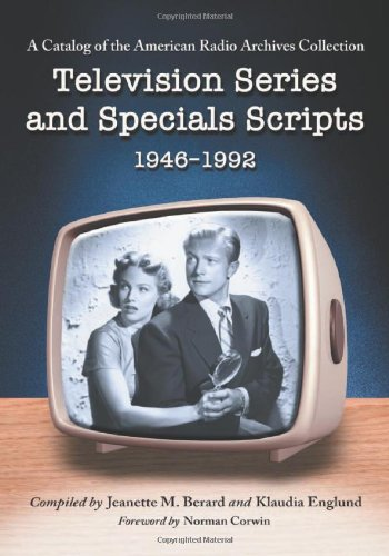 9780786433483: Television Series and Specials Scripts, 1946-1992: A Catalog of the American Radio Archives Collection