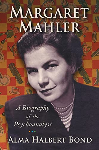 9780786433551: MARGARET MAHLER: A Biography of the Psychoanalyst
