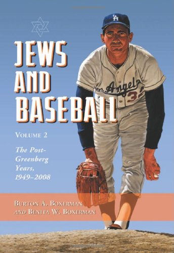 Jews and Baseball, Volume 2, The Post-Greenberg Years, 1949-2008: Boxerman, Burton A. & Benita W.