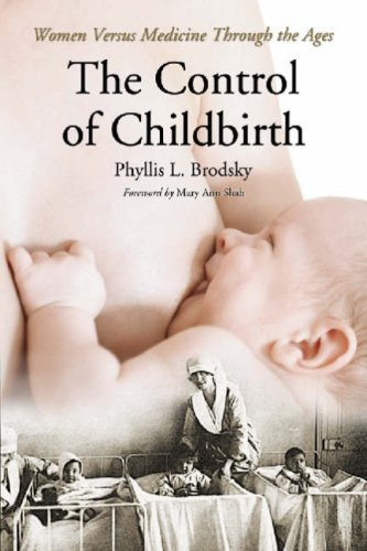 9780786433629: The Control of Childbirth: Women Versus Medicine Through the Ages