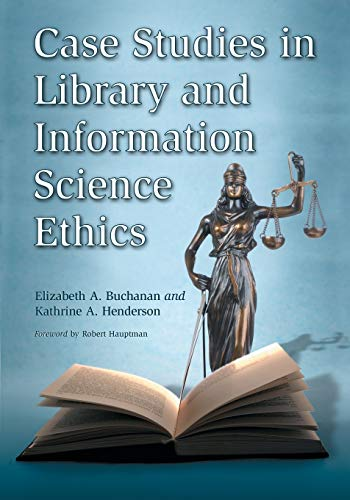 9780786433674: Case Studies in Library and Information Science Ethics