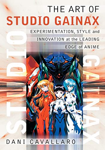 THE ART OF STUDIO GAINAX : Experimentation, Style and Innovation at the Leading Edge of Anime