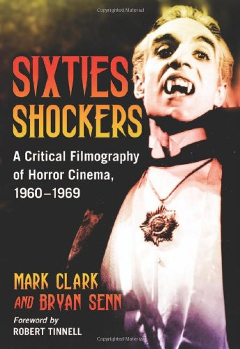 9780786433810: Sixties Shockers: A Critical Filmography of Horror Cinema, 1960-1969