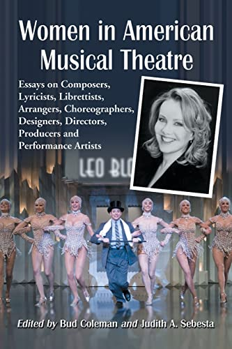 9780786433827: Women In American Musical Theatre: Essays on Composers, Lyricists, Librettists, Arrangers, Choreographers, Designers, Directors, Producers and Performance Artists