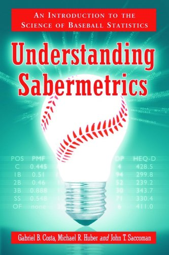 9780786433889: Understanding Sabermetrics: An Introduction to the Science of Baseball Statistics