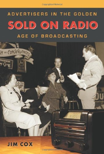 9780786433919: Sold On Radio: Advertisers in the Golden Age of Broadcasting