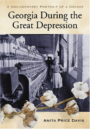 9780786433957: Georgia During The Great Depression: A Documentary Portrait of a Decade