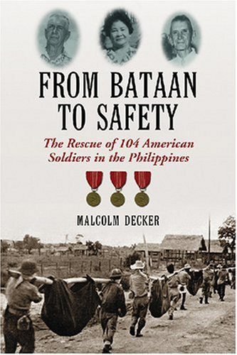 9780786433964: From Bataan to Safety: The Rescue of 104 American Soldiers in the Philippines