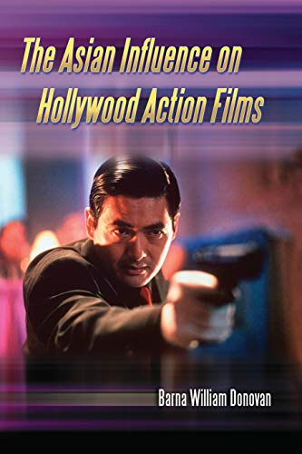 9780786434039: The Asian Influence on Hollywood Action Films