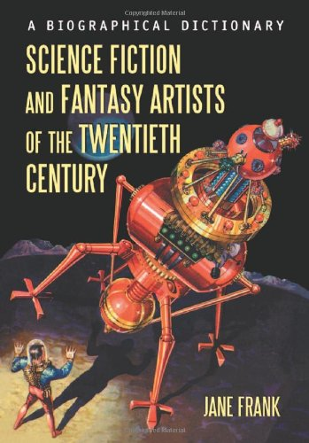 9780786434237: Science Fiction And Fantasy Artists Of The Twentieth Century: A Biographical Dictionary