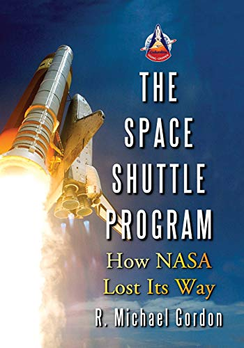 9780786434343: The Space Shuttle Program: How Nasa Lost Its Way