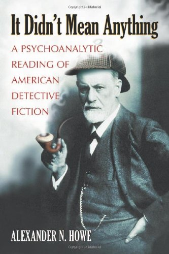 9780786434541: It Didn't Mean Anything: A Psychoanalytic Reading of American Detective Fiction