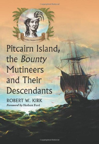 9780786434718: Pitcairn Island, the Bounty Mutineers and Their Descendants: A History