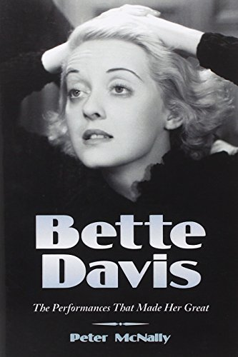 9780786434992: Bette Davis: The Performances That Made Her Great
