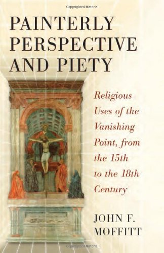 Painterly Perspective and Piety : Religious Uses of the Vanishing Point, from the 15th to the 18t...
