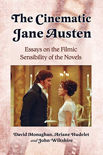 9780786435067: The Cinematic Jane Austen: Essays on the Filmic Sensibility of the Novels