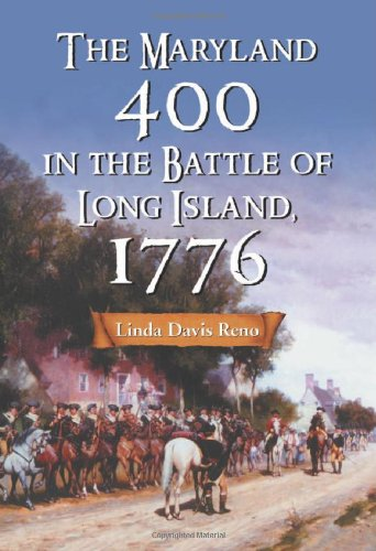 9780786435371: The Maryland 400 In The Battle Of Long Island, 1776