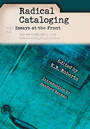 9780786435432: Radical Cataloging: Essays at the Front