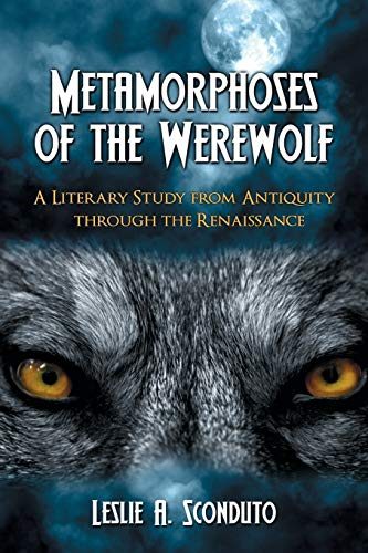 9780786435593: Metamorphoses Of The Werewolf: A Literary Study from Antiquity Through the Renaissance