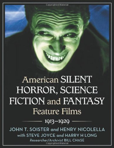 9780786435814: American Silent Horror, Science Fiction and Fantasy Feature Films, 1913-1929