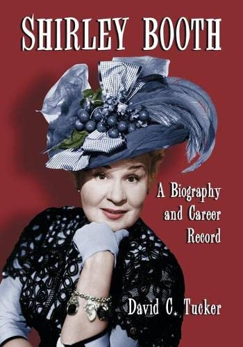 9780786436002: Shirley Booth: A Biography and Career Record