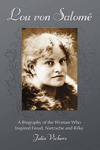 9780786436064: Lou von Salome: A Biography of the Woman Who Inspired Freud, Nietzsche and Rilke