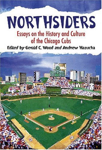 9780786436231: Northsiders: Essays on the History and Culture of the Chicago Cubs