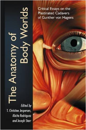 9780786436569: The Anatomy Of Body Worlds: Critical Essays on the Plastinated Cadavers of Gunther Von Hagens