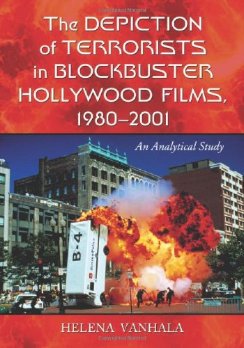 9780786436620: The Depiction of Terrorists in Blockbuster Hollywood Films, 1980-2001: An Analytical Study