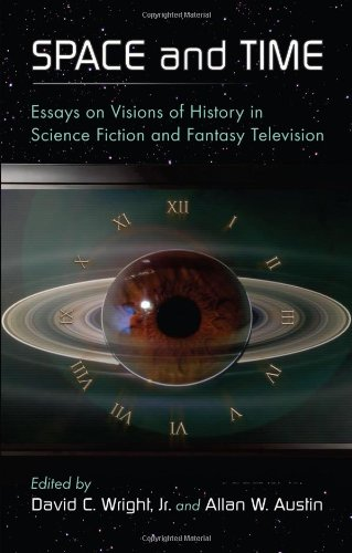 9780786436644: Space and Time: Essays on Visions of History in Science Fiction and Fantasy Television