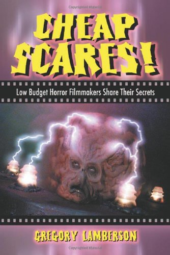 9780786437061: Cheap Scares!: Low Budget Horror Filmmakers Share Their Secrets
