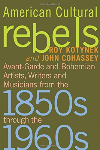 9780786437092: American Cultural Rebels: Avant-garde and Bohemian Artists, Writers and Musicians from the 1850s Through the 1960s