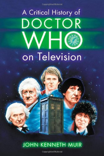 9780786437160: A Critical History of Doctor Who on Television
