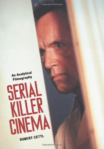 9780786437313: Serial Killer Cinema: An Analystical Filmography With an Introduction