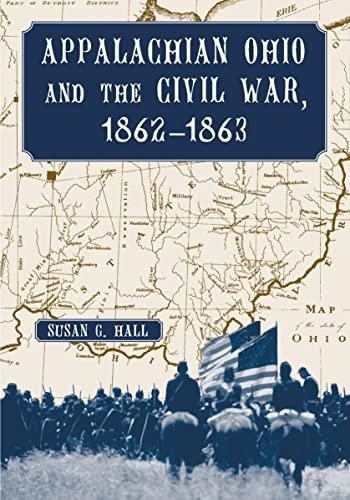 9780786437382: Appalachian Ohio and the Civil War, 1862-1863