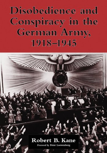 Disobedience and Conspiracy in the German Army, 1918-1945 (9780786437443) by Robert B Kane