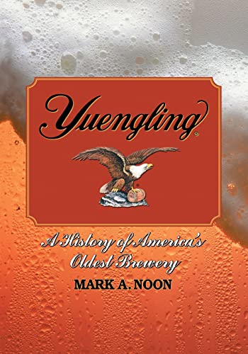 9780786437580: Yuengling: A History of America's Oldest Brewery