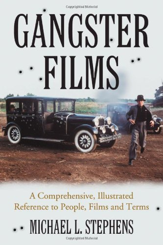 9780786437702: Gangster Films: A Comprehensive, Illustrated Reference to People, Films and Terms
