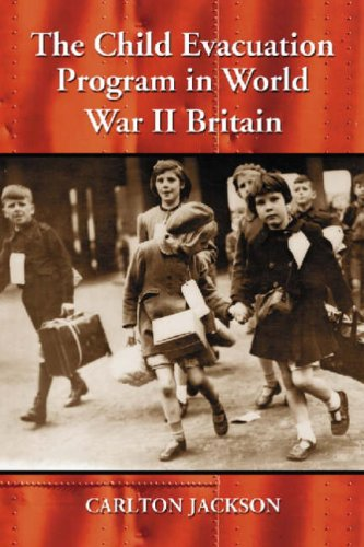 Who Will Take Our Children? The British Evacuation Program of World War II, rev. ed. (0786437855) by Carlton Jackson