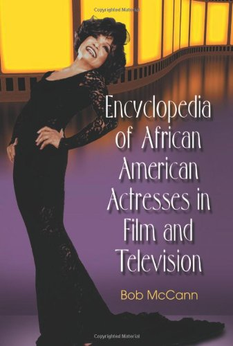 9780786437900: Encyclopedia of African American Actresses in Film and Television