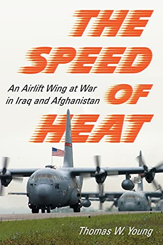 9780786437986: The Speed of Heat: An Airlift Wing at War in Iraq and Afghanistan