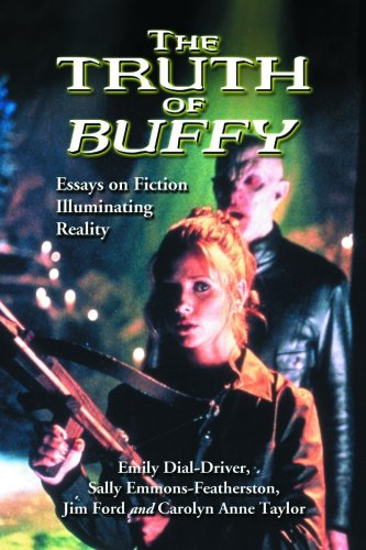 9780786437993: The Truth of Buffy: Essays on Fiction Illuminating Reality