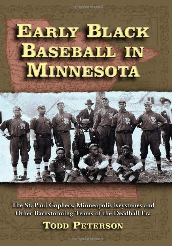 9780786438167: Early Black Baseball in Minnesota: The St. Paul Gophers, Minneapolis Keystones and Other Barnstorming Teams of the Deadball Era