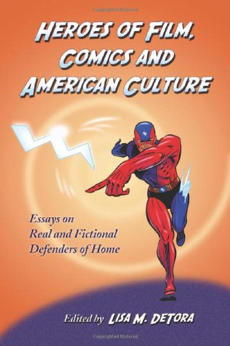 9780786438273: Heroes of Film, Comics and American Culture: Essays on Real and Fictional Defenders of Home